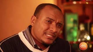 Welafen Ebs Latest Drama Season 2 - Ep 30