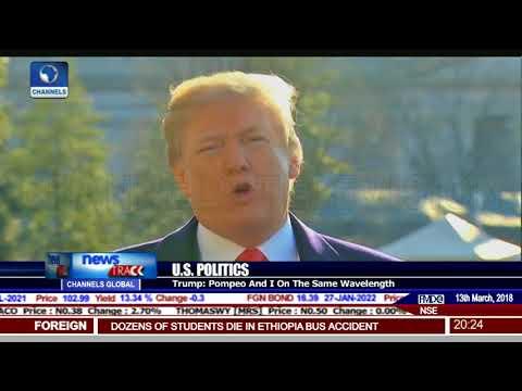 U.S. Politics: Trump Fires Secretary Of State, Rex Tillerson