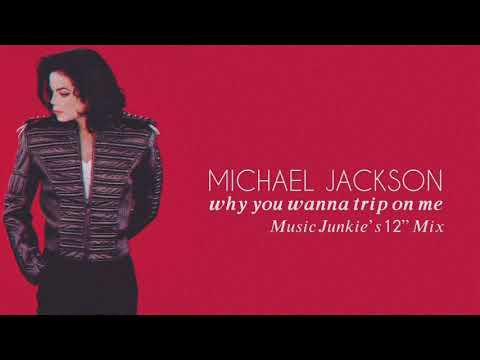 "Michael Jackson - Why You Wanna Trip On Me (Music Junkie's 12"" Mix)"