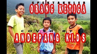 Video Lagu Batak - ORANG KETIGA - Cover ANDEPANG KIDS Mantapppp..... MP3, 3GP, MP4, WEBM, AVI, FLV Juni 2018