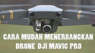 Video Cara Menerbangkan Drone Dji Mavic Pro MP3, 3GP, MP4, WEBM, AVI, FLV November 2018