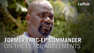 Former FARC-EP Commander On The Peace Agreements