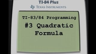 TI-83/84 Programming- Quadratic Formula