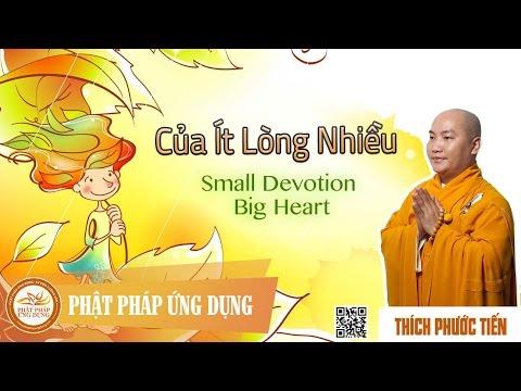 Của Ít Lòng Nhiều- Small Donation Big Heart - Thầy Thích Phước Tiến