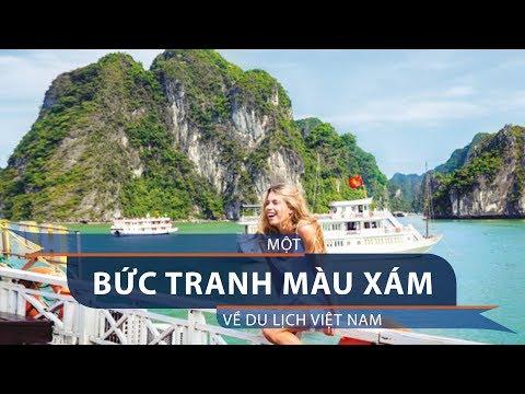 Một bức tranh màu xám về du lịch Việt Nam | VTC1 - Thời lượng: 15 phút.