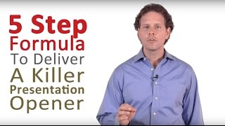 Video How to Do a Presentation - 5 Steps to a Killer Opener MP3, 3GP, MP4, WEBM, AVI, FLV September 2019