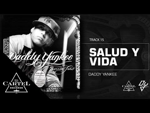 Daddy Yankee   15. Salud y vida - Barrio Fino (Bonus Track Version)