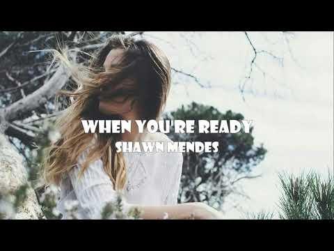 [vietsub] When you're ready - Shawn Mendes - Thời lượng: 2 phút, 50 giây.