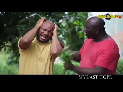 MY LAST HOPE (OFFICIAL TRAILER) - 2017 LATEST NIGERIAN NOLLYWOOD MOVIES