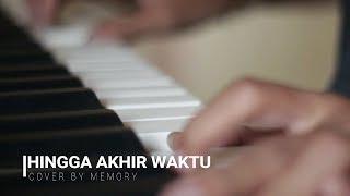 HINGGA AKHIR WAKTU cover by MEMORY