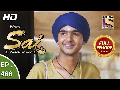 Mere Sai - Ep 468 - Full Episode - 10th July, 2019