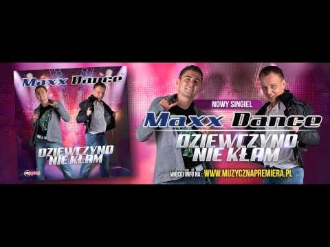 Tekst piosenki Maxx Dance - Dziewczyno nie kłam po polsku