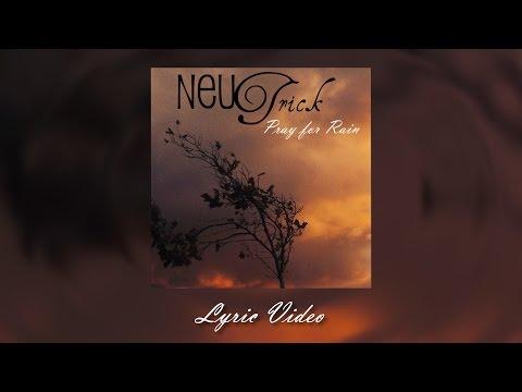 NeuTrick - Pray for Rain [Lyric Video]