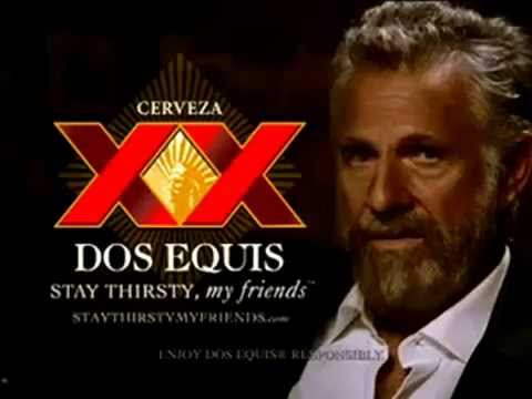 Equis - Dos Equis - The Most Interesting Man In The World.