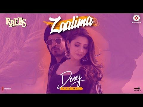 Zaalima - Denny RNB Mix | Raees | Shah Rukh Khan &