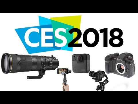 Best of CES 2018 Photo & Video Gear: Top 5 (видео)