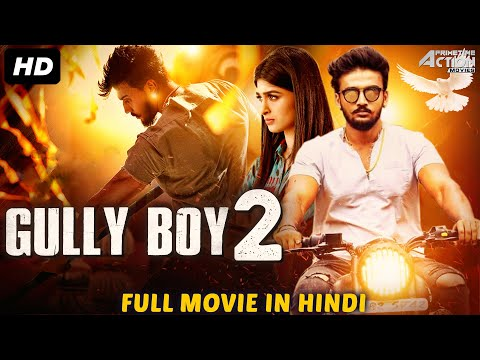 GULLY BOY 2 - Hindi Dubbed Full Action Romantic Movie | South Indian Movies Dubbed In Hindi
