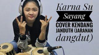 Karna Su Sayang (Cover kendang jaranan dangdut) EPEP