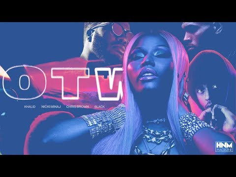 Khalid, Nicki Minaj, Chris Brown, 6LACK - OTW [MASHUP]