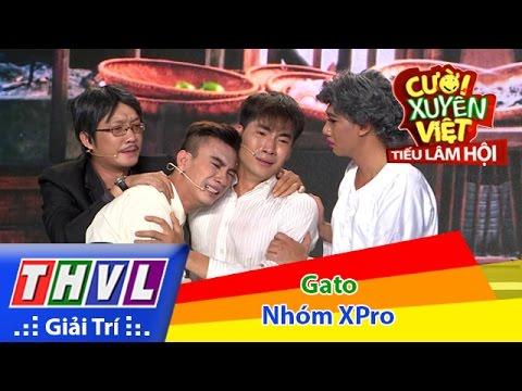 Cười xuyên Việt Tiếu lâm hội Tập 8: Gato - Nhóm XPro