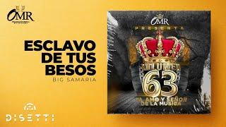 Big Samaria - Esclavo De Tus Besos (Con Placas) (Rey Vol 63)
