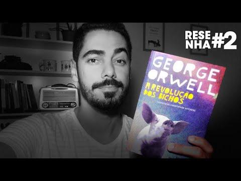 A Revolução dos Bichos (GEORGE ORWEL) - Resenha, curiosidades, reflexões e provocações.
