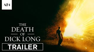 The Death of Dick Long | Official Trailer HD | A24
