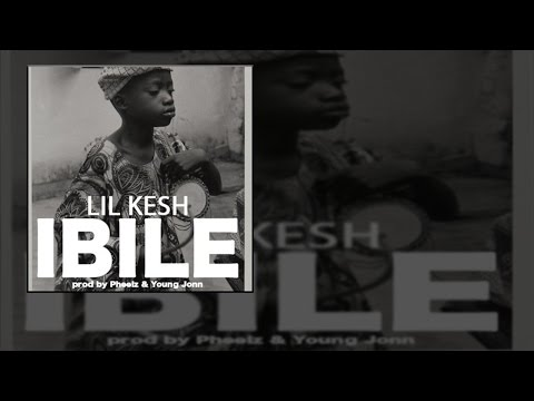 Lil Kesh - Ibile (OFFICIAL AUDIO 2016)