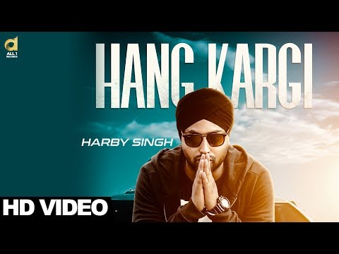 Hang Kargi (Full Song) - Harby Singh || New Punjabi Song 2017 || All1 Records