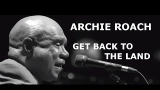 Archie Roach - Get Back To The Land