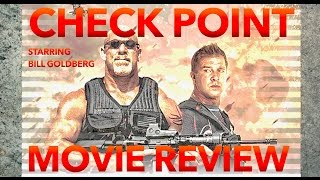 Check Point Starring Bill Goldberg Movie Review