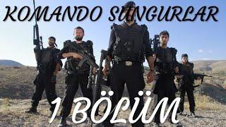 Komando Sungurlar 1 bölüm yeni dizi