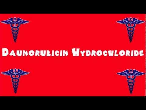 Pronounce Medical Words ― Daunorubicin Hydrochloride