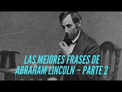 Frases celebres - Las Mejores Frases de Abraham Lincoln - Parte 2