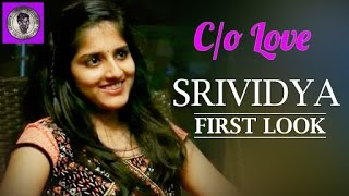 Here is the First Look of our Heroine Srividya from C/o Love 2016 Telugu Short Film. Music composed by Suhaas varma