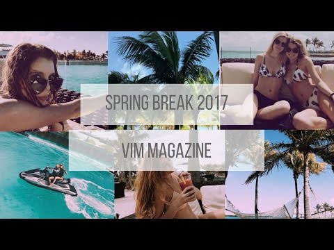 VIM Spring Break 2017 Photo Re-cap | VIM Magazine