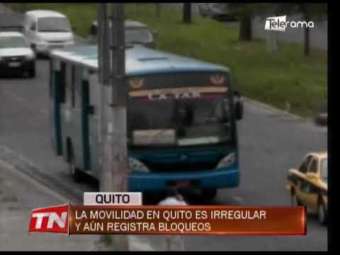 La movilidad en Quito es irregular y aún registra bloqueos