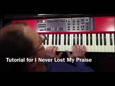 TUTORIAL FOR I NEVER LOST MY PRAISE