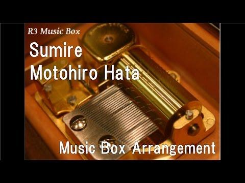 Sumire/Motohiro Hata [Music Box]