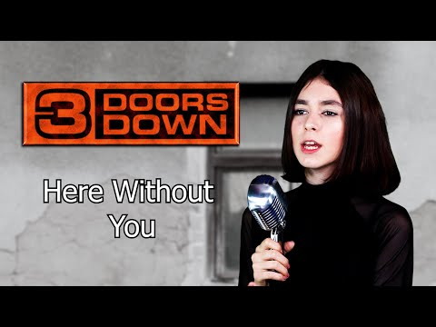 Here Without You - 3 Doors Down; by Shut Up & Kiss Me!