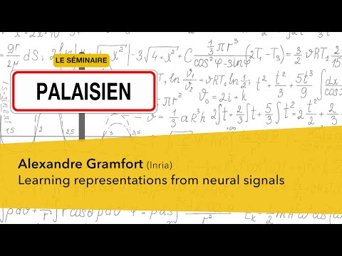 Le Séminaire Palaisien | Alexandre Gramfort - «Learning representations from neural signals»