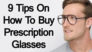 9 Tips On How To Buy Prescription Glasses