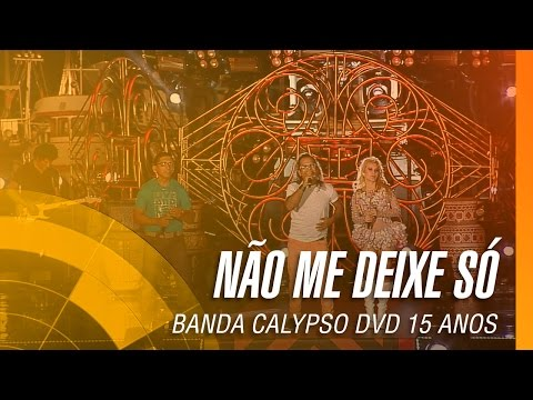 Banda Calypso e Edilson Morenno - Não me deixe só
