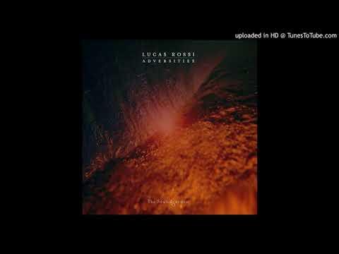 Lucas Rossi - Adversities (Original Mix) [The Soundgarden]