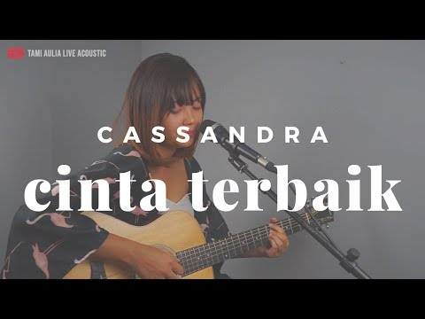 Cinta Terbaik Cassandra ( Tami Aulia Cover )