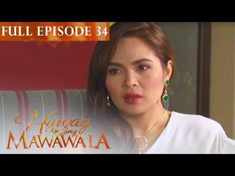 Full Episode 34 | Huwag Ka Lang Mawawala