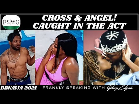 BBNAIJA 2021: CROSS AND ANGEL CAUGHT IN THE ACT 😱 | FRANKLY SPEAKING WITH GLORY