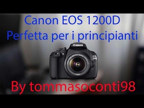 La fotocamera perfetta per i principianti! Canon EOS 1200D