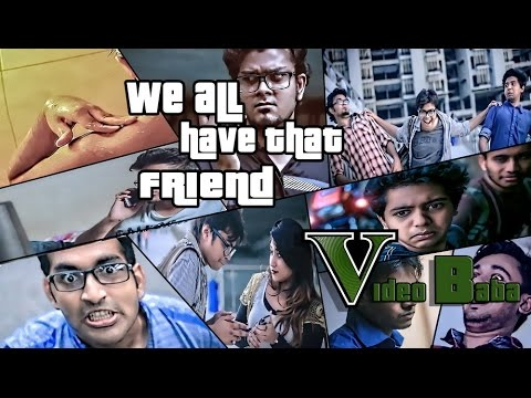 Video We All Have That Friend[[VIDEO BABA PRODUCTIONS]] download in MP3, 3GP, MP4, WEBM, AVI, FLV January 2017