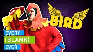 EVERY BIRD EVER